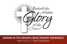 Hidden In the Savior's Rejection by the World