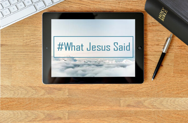 Series: What Jesus Said