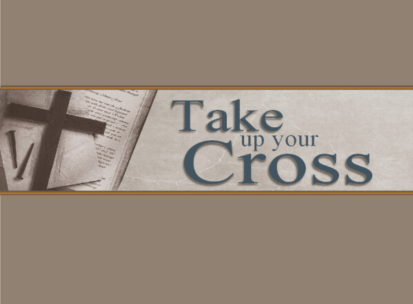 Series: Take Up Your Cross