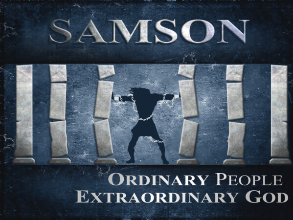 Series: Summer Message Series: Part 1 - Samson
