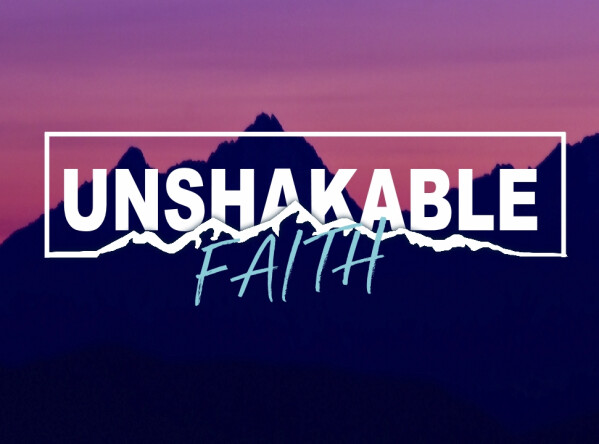 Series: Oh, for an Unshakale Faith
