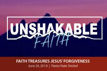 Faith Treasures Jesus' Forgiveness - The Bridge
