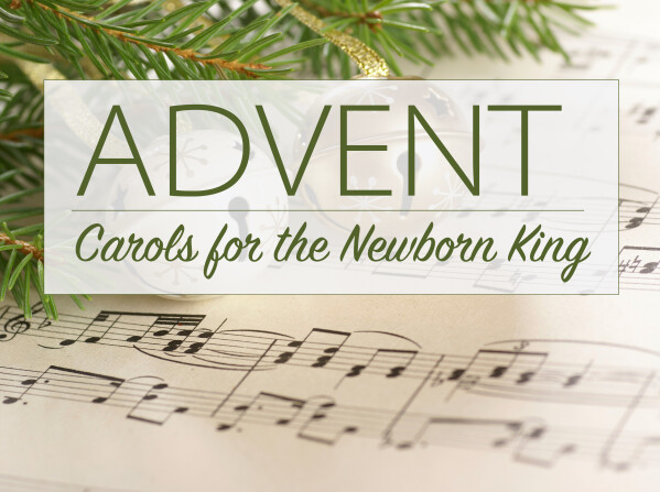 Series: Carols for the Newborn King