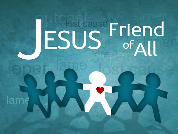Series: Jesus Friend of All
