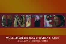We Celebrate the Holy Christian Church